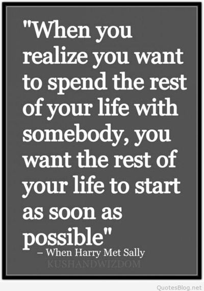 Spending the rest of your life with somebody quote