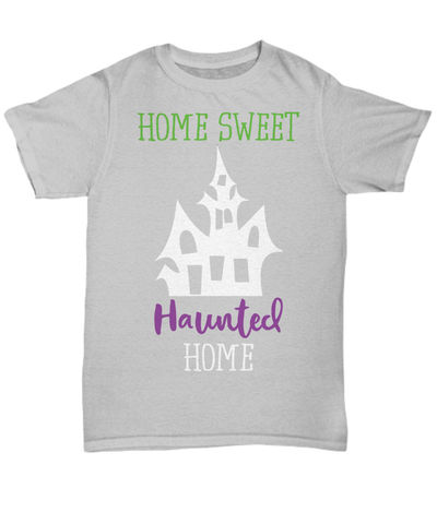 Home sweet haunted home halloween dark unisex t-shirt $27.95