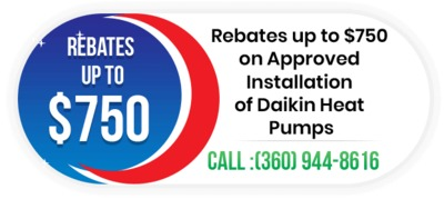 Home Energy Group, Inc. is providing a rebate up to $750 on approved installation of Daikin heat pump .Contact us 360-994-8616 to grab the deal.