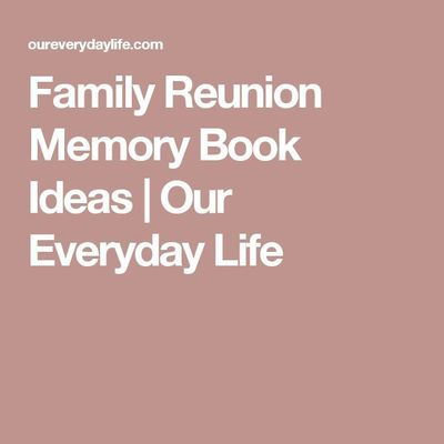 Family Reunion Memory Book Ideas | Our Everyday Life