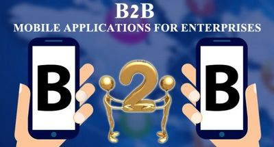 """B2B Mobile Applications �€"""" Enhancing the Scope of Enterprise Mobility"""
