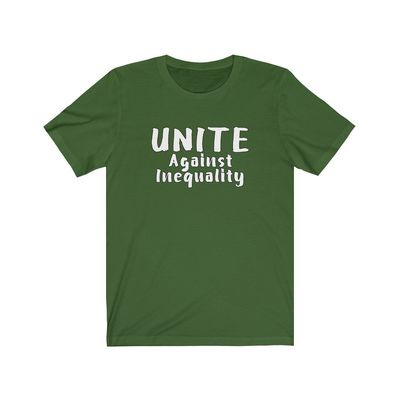 Unite Against Inequality is what Americans do. A Positive Statement Shirt. A Unisex Style, Jersey with Short Sleeve Tee. $24.00