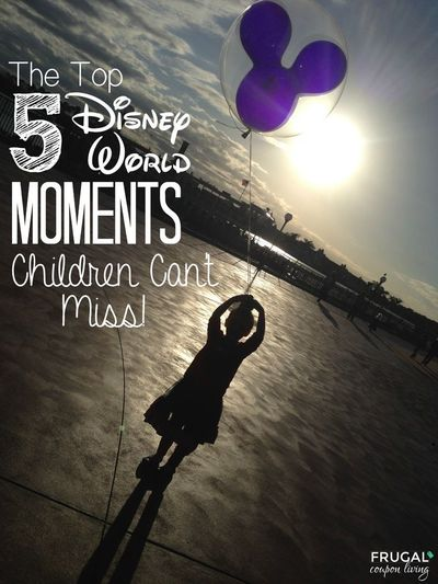 Top 5 Disney World Moments Children Can 39 T Miss The Mos Theme Parks I Love Juxtapost