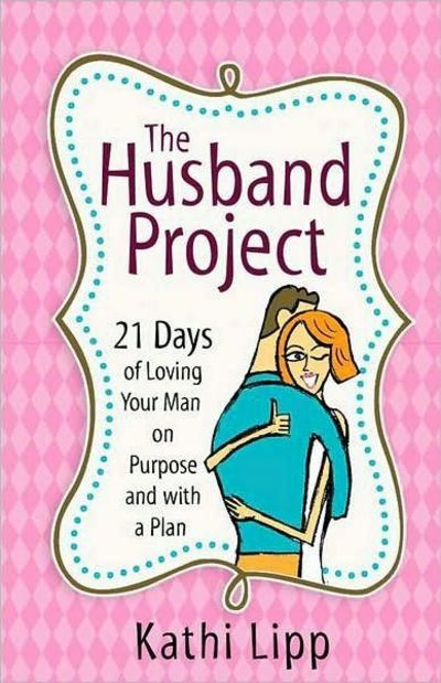 """the husband project """"wow i can't think of anything more powerful a woman can do for her marriage than the husband project there will be thousands of smiling men as a result of this."""