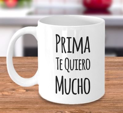 Regalo Para Prima - Prima Te Quiero Mucho Taza De Cafe - Spanish Coffee Mug - Birthday Gift $19.95