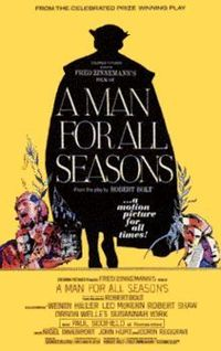 A Man for All Seasons (1966 film) - directed by Fred Zinnemann, with Paul Scofield, Robert Shaw, Orson Welles, Susannah York, Corin Redgrave, Vanessa Redgrave etc, Won 6 Oscars including Best Picture and Best Actor. Great historic drama film.