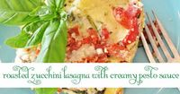 Roasted zucchini lasagna with creamy pesto sauce - life in grace