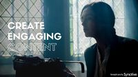 Creating Engaging Content