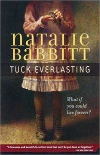 Tuck Everlasting - One of my favorite books �™� Living forever on earth is not as glamorous or desirable as it is often portrayed.