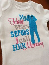 My Hero wears Scrubs I call her Mommy / him by GumballsOnline, $24.95