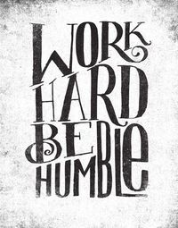 WORK HARD. BE HUMBLE. Art Print by Matthew Taylor Wilson | Society6