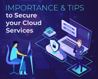 Importance and Tips to Secure your Cloud Services