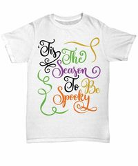 Tis the season to be spooky halloween light unisex t-shirt $20.95