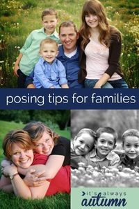 great posts links to lots of tips for posing families for photoshoots - really good ideas here