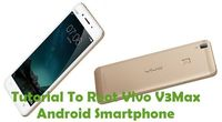 This tutorial will precisely help you to Root Vivo V3Max Android Smartphone Using Kingo Root.