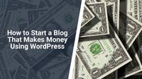 We have compiled a simplified step-by-step guide on how to start a blog with WordPress and start making money and revenue.