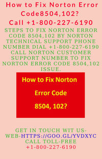 STEPS TO FIX NORTON ERROR CODE 8504,102 BY NORTON TECHNICAL SUPPORT PHONE NUMBER DIAL +1-800-227-6190 CALL NORTON CUSTOMER SUPPORT NUMBER TO FIX NORTON ERROR CODE 8504,102 ISSUE.  GET IN TOUCH WIT US-  WEB-HTTPS://GOO.GL/YVDXYC  CALL TOLL-FREE +1-800-2...
