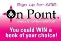 Sign up for AQS On Point weekly newsletters! You could WIN a book of your choice!
