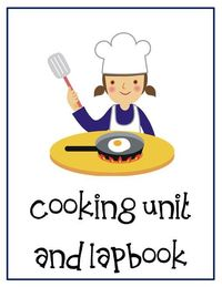 Cooking Unit Lessons and Lapbook Printables