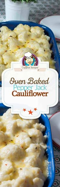 Baked Cauliflower Gratin with Pepper Jack Cheese is a unique way to prepare this classic dish. The Monterey Jack cheese adds right amount of heat.