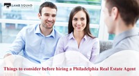 Things to consider before hiring a Philadelphia Real Estate Agent