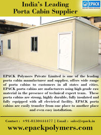 EPACK Polymers Private Limited is one of the leading porta cabin manufacturer and supplier, offers wide range of porta cabins to customers in all states and cities. http://www.epackpolymers.com/porta-cabins.html