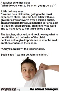 Little Johnny wants to be a billionaire joke #funny #humor #joke #lol #PMSLweb