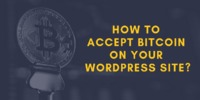 How to Accept Bitcoin on Your WordPress Site?