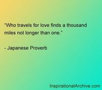 �€��™��€��™� Who travels for love finds a thousand miles not longer than one. ~ Japanese Proverb �€��™��€��™� long distance relationship