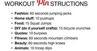 I dont know why this is so funny to me.... The Pinterest Workout!! Look at your pinterest home page and do the above exercise that corresponds to the category of the first 10 pins you see on the page. TO make it harder, go for 15 or even 20 pins. The work...