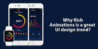 Why Rich Animations is a great UI design trend?
