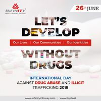 International Day Against Drug Abuse and Illicit Trafficking 2019  Let's Develop Our Lives, Our Communities, Our Identities without Drugs. #WorldDrugDay #JusticeForHealth #saynotodrugs #infinityinfoway Visit us at:- http://www.infinityinfoway...