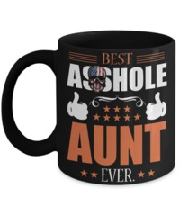 Great Family Store Best A**hole Aunt Ever American Family Mug $19.95