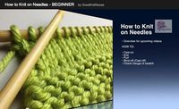 Learn How To Knit using Conventional Knitting Needles.
