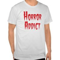 Horror movie addict and fan t-shirt