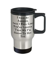 I suck at arguing dirty rude vulgar 14 oz stainless steel travel mug gag gift| batchelor party |batchelorette party | $20.95