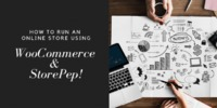 How to Run an Online Store Using WooCommerce and StorePep