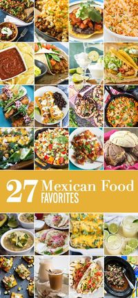 27 Mexican Food Favorites