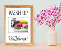 Wash Up Buttercup, Hand washing sign $5.00