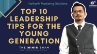 Top 10 Leadership Tips for the Young Generation - The Mihir Shah