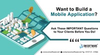 WANT TO BUILD A MOBILE APPLICATION? ASK THESE IMPORTANT QUESTIONS TO YOUR CLIENTS BEFORE YOU DO! - https://www.omsoftware.net/technology-blog/want-to-build-a-mobile-application-ask-these-important-questions-to-your-clients-before-you-do/