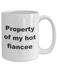 Summer wedding - property of my hot fiancee gift white ceramic coffee mug $18.95