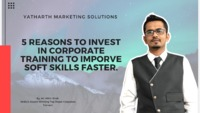 Checkout Best Reason Why to Invest in Corporate Training to Improve Soft Skills Faster. For more information about Corporate Training Services visit https://www.yatharthmarketing.com/top-corporate-training-services-company.html 