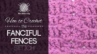 How to Crochet the Fanciful Fences Stitch