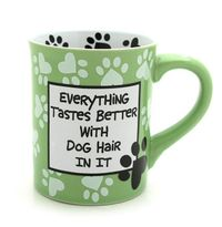 Everything Tastes Better with Dog Hair in it.