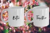 Better together White Ceramic Coffee Mug |Wedding Gift | Engagement Gift | Anniversary| Newly Weds| Couple| Bride|Groom $15.95