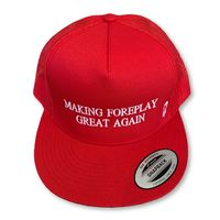 "THIGHBRUSH® - ""Making Foreplay Great Again"" - Trucker Snapback Hat - Red - Flat Bill"
