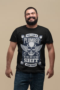 Yes I am a Plumber, No I will not fix your shit for Free shirt, Funny Plumber Technician shirt, Plumbing Tee for Birthday, Xmas gift, $19.99