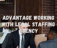 Advantage Working With Legal Staffing Agency