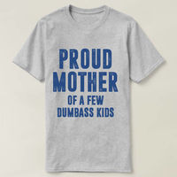 Proud Mother Of A Few Dumbass Kids T-shirt, Funny Mom T-shirt, Funny Gift For Mom, Funny Mom Shirt, Mom shirt, Mom Life Shirt, Mommy Shirt $16.50